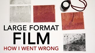 Large format film photography | HOW I WENT WRONG