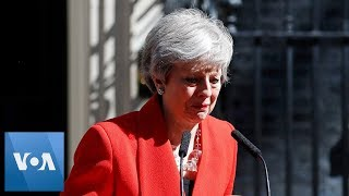 UK Prime Minister Theresa May Announces Resignation Amid Brexit Chaos