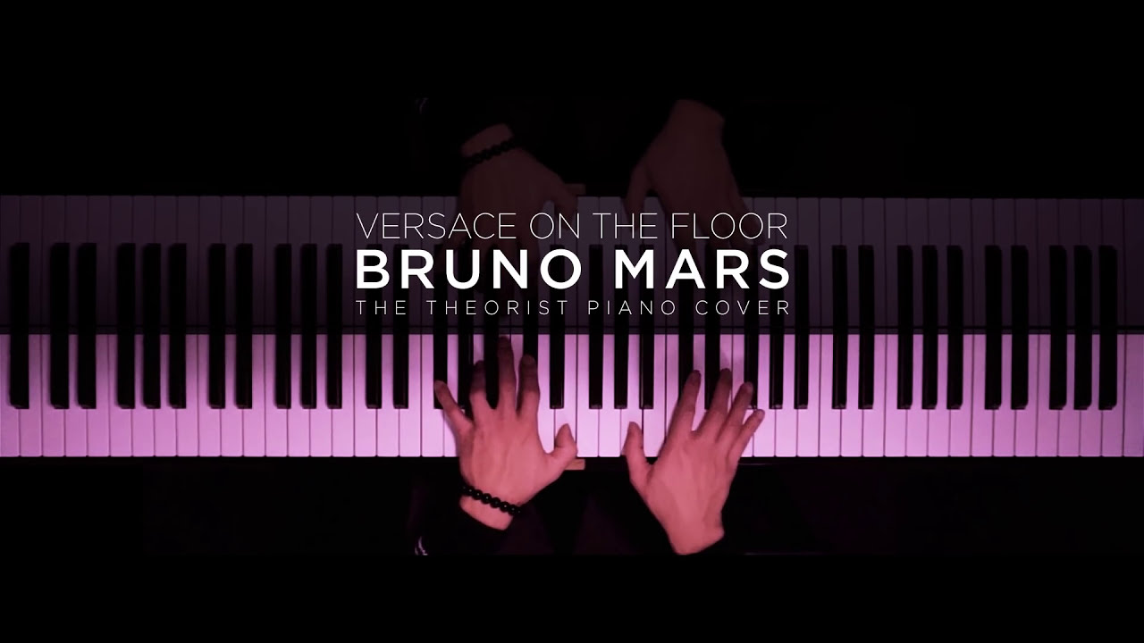 Bruno mars versace on the floor the theorist piano for On the floor