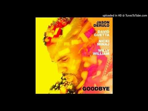 Jason Derulo & David Guetta Ft Nicki Minaj & Willy William - Goodbye [Official Clean Version]