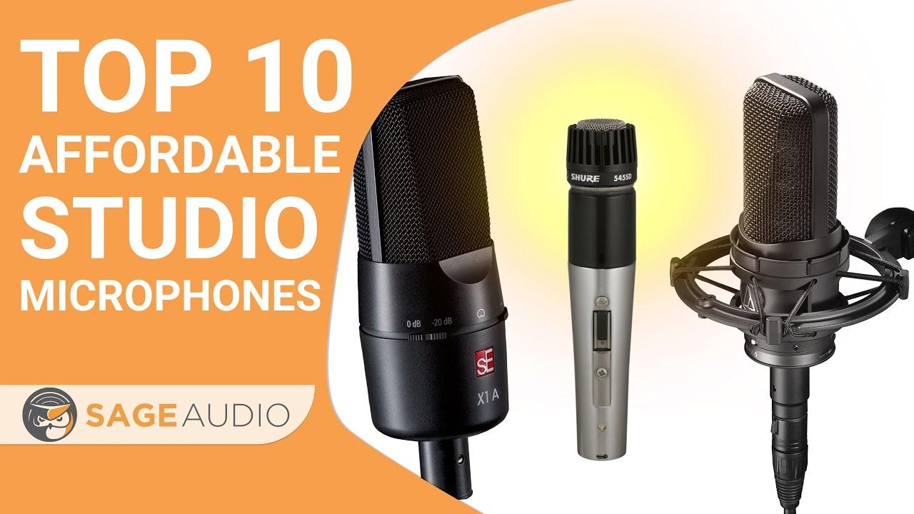 Top 10 Affordable Studio Microphones Sage Audio