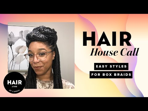 easy-styles-for-box-braids-|-hair-house-call-|-hair.com-by-l'oreal