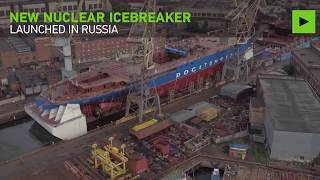 Meet Siberia: Russia launches 'world's biggest & most powerful' nuclear icebreaker