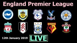 England Premier League Live Score. EPL Live Results 12 January 2019 Liverpool/Leicester/Southampton