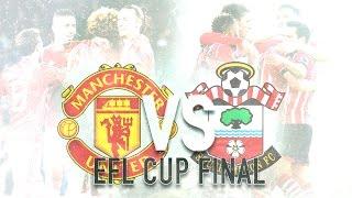 League Cup Final: Manchester United vs Southampton