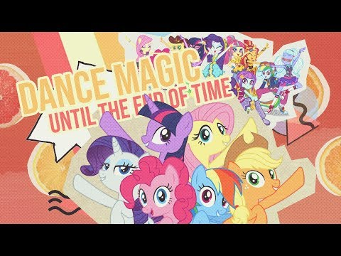 """Dance Magic Until The End Of Time (Retro Ver)"" - MLP:FIM X Equestria Girls [MASHUP]"