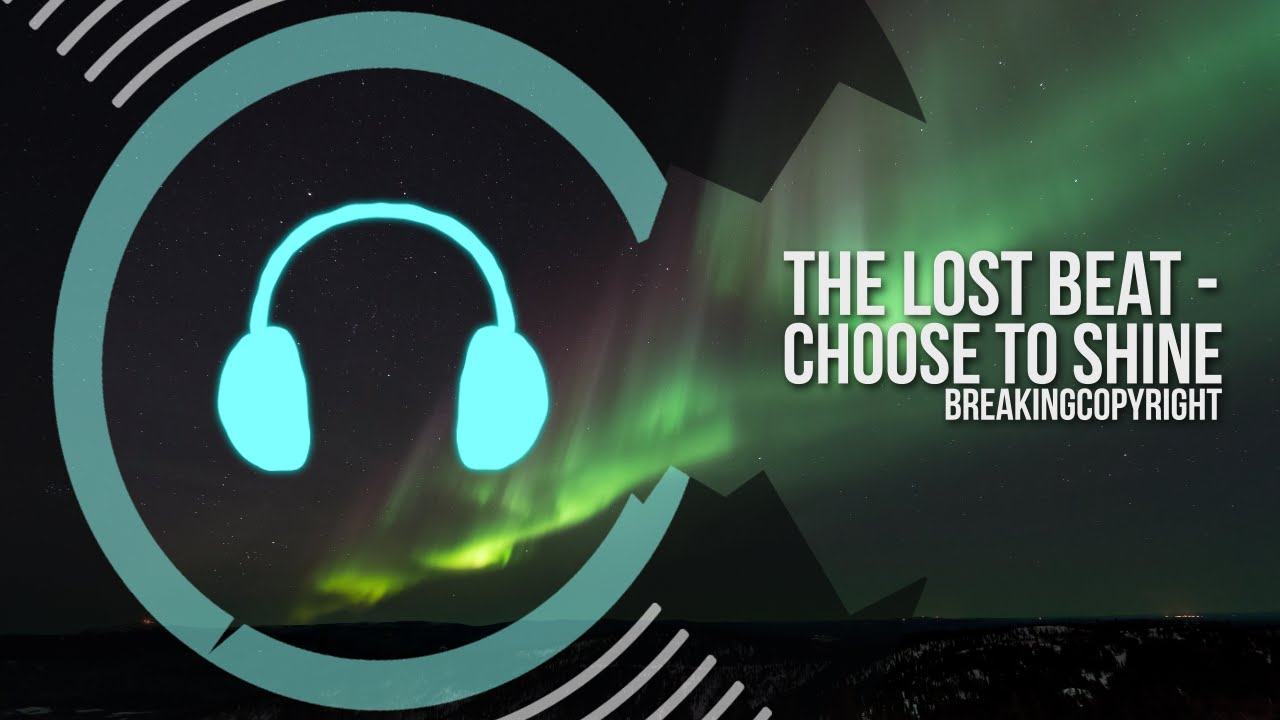 Non Copyrighted Music | The Lost Beat - Choose To Shine [BC Release]