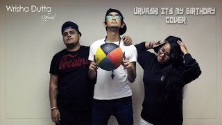 """Urvasi"" will i am ""Its My Birthday"" Mash Up by Wrisha Dutta & JAY JAY DAWgeek"