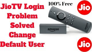 Fix Re-Login Problem in JioTV for Amazon FireTV stick and Android TV