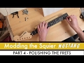 Modding the Mighty Bullet Mustang Part 4 - Polishing the frets