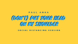 """Paul Anka - """"(Don't) Put Your Head On My Shoulder"""" (Social Distancing Version)"""