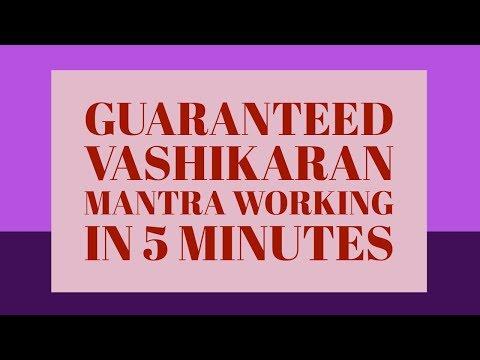 Guaranteed Vashikaran Mantra Working in 5 Minutes