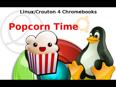 Linux & Chromebooks: Installing Popcorn Time **Educational Purposes Only**