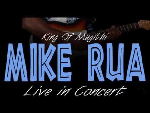 Best Of Mike Rua 5  Mugithi Waganu Mutheri