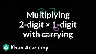 Multiplying: 2 digits times 1 digit (with carrying) | Arithmetic | Khan Academy