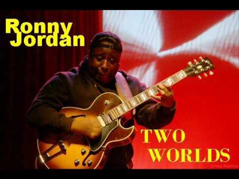 RONNY JORDAN - TWO WORLDS (ACID JAZZ SMOOTH JAZZ).wmv