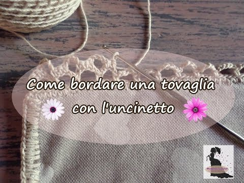Come Bordare Una Tovaglia Con Luncinetto Youtube