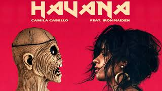 Flight of Havana - Camila Cabello feat. Iron Maiden (MASHUP)