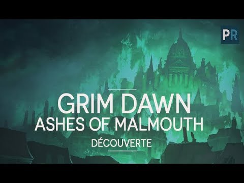 [FR][H&S] GRIM DAWN ASHES of MALMOUTH - Découverte du GAMEPLAY