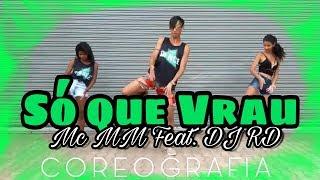 Baixar Só que Vrau (La casa de Papel) - Mc MM Feat. DJ RD | Three Dance COREOGRAFIA