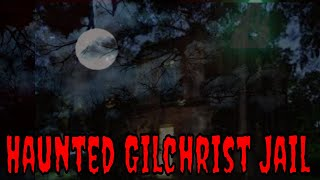 Night At The Haunted Gilchrist Jail With Fans!