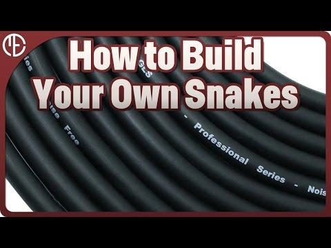 How to Build Your Own Snakes (Not Just Audio Snakes!)