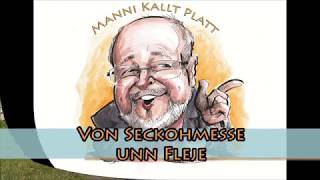 Manni kallt Platt: Von Seckohmesse unn Fleje