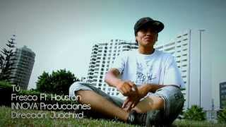 Fresco - Tú ft. Houston [VIDEOCLIP HD]