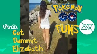 *MUST WATCH* Cot Dammit Elizabeth - Angry Girlfriend gets trolled by POKEMON GO Puns!!