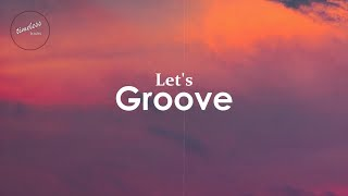Earth, Wind & Fire - Let's Groove (Lyrics)