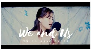 We and Us - Moira dela Torre (cover) | Dio Loquias