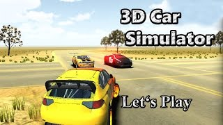 Let's Play: 3D Car Simulator (3D Driving Game)