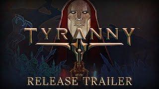 Tyranny - Launch Trailer