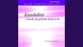 Kundalini - erwecke die göttliche Kraft in dir: Eine geführte Meditation