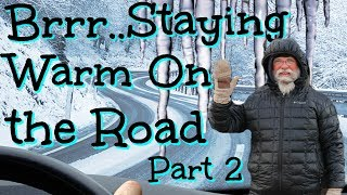 Staying Warm On the Road: Part Two