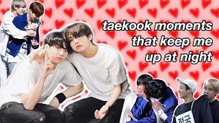 taekook moments that keep me up at night