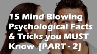 Video [Part 2] 15 Mind Blowing Psychological Facts & Tricks You MUST Know download MP3, 3GP, MP4, WEBM, AVI, FLV Mei 2017