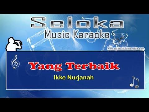Ikke Nurjanah - Yang Terbaik - Karaoke musik Version Keyboard + Lirik tanpa vokal
