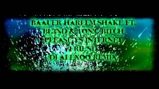 Baauer - harlem shake ft. ton!c & bl3nd bitch please vs internet friend (Dj alexoo remix)