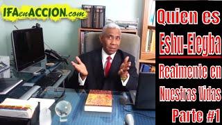 Quien es Eshu-Elegba Realmente en Nuestras Vidas (PARTE #1)