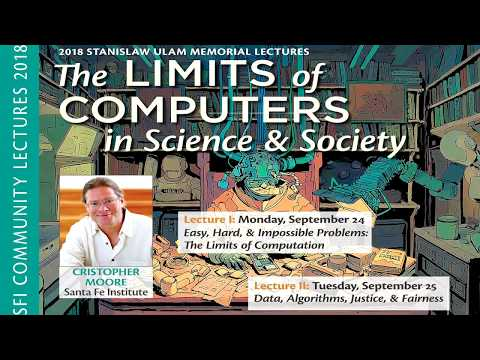 2018 Ulam Lectures - Cris Moore - Limits of Computers in Science and Society Part 2 thumbnail
