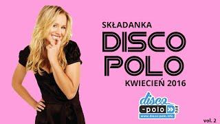 Składanka Disco Polo Kwiecień 2016 vol.2 (Disco-Polo.info)