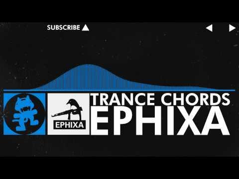 [Trance] - Ephixa - Trance Chords [Monstercat Release]