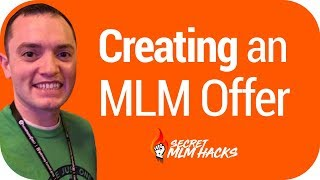 CASE STUDY: Creating an MLM Offer