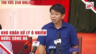 Nước Sông Đà: khó khăn xử lý Ô Nhiễm   Tin tức Việt Nam mới nhất   TT24h