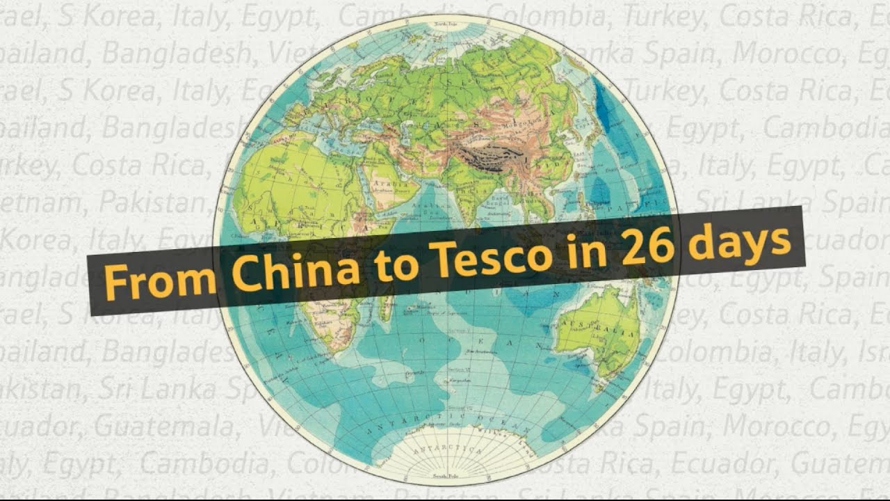 From China to Tesco in 26 Days