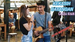 Download KEKASIH BAYANGAN - CAKRA KHAN (LIRIK) LIVE AKUSTIK BY NABILA SUAKA FT. TRI SUAKA