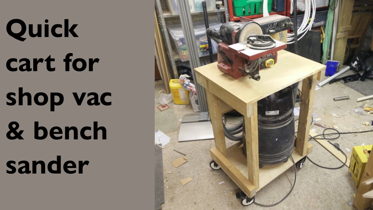 Quick bench sander and shop vac cart from scraps youtube quick bench sander and shop vac cart from scraps keyboard keysfo Images