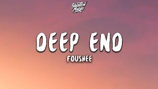 Fousheé - Deep End (Lyrics)
