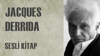 Jacques Derrida: Hayatı ve Görüşleri - Sesli Kitap - Türkçe